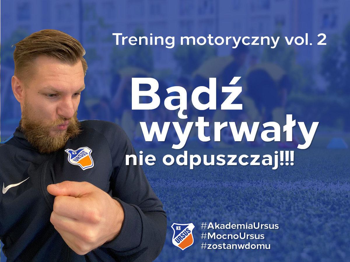 Trening motoryczny KS Ursus Warszawa vol.2