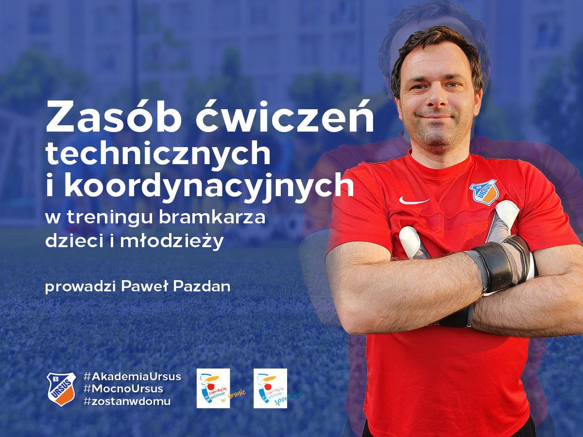 Trening bramkarski prowadzi trener KS Ursus Warszawa Paweł Pazdan