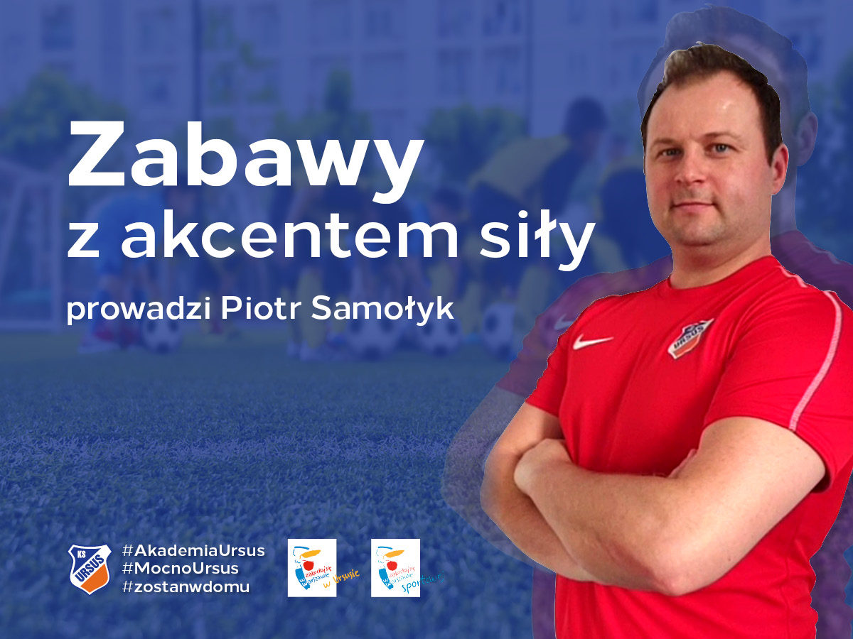 Zabawy z akcentem siły prowadzi Piotr Samołyk z Akademii KS Ursus Warszawa