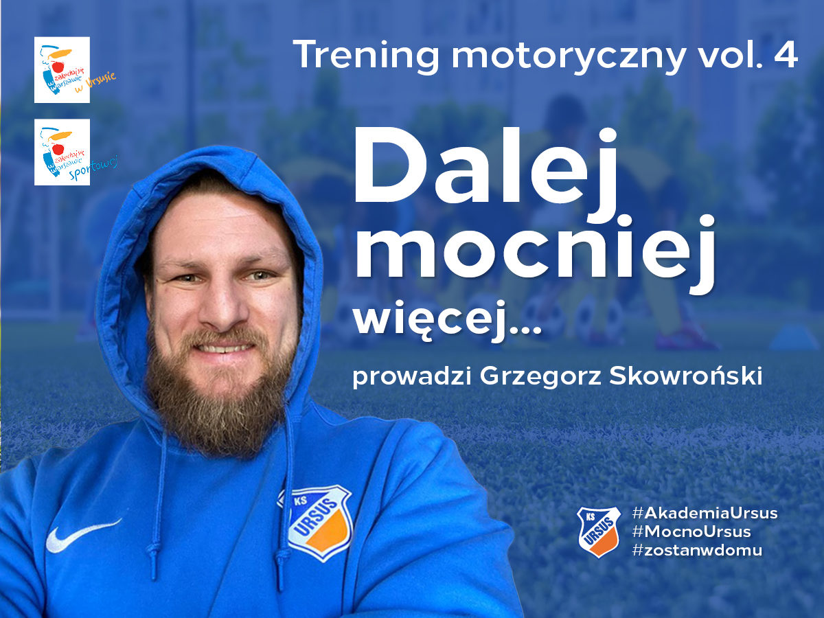Trening Motoryczny LIVE - Akademia KS Ursus Warszawa
