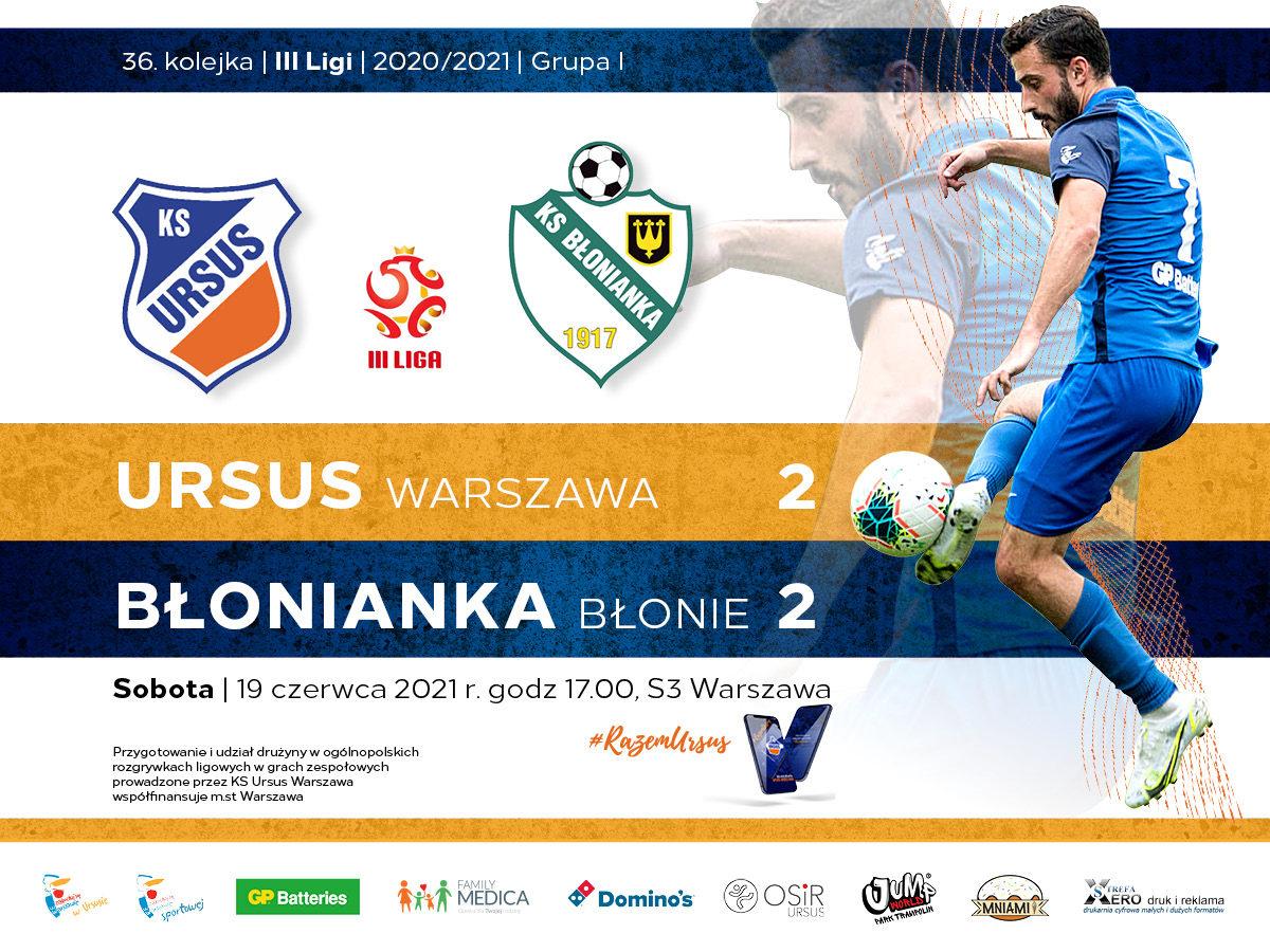 Ursus Warszawa vs Błonianka Błonia 2:2